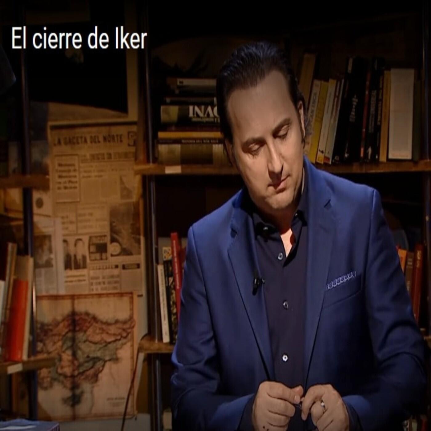El cierre de Iker: Me dan arcadas al pensarlo