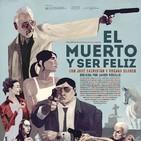 El Muerto y Ser Feliz (2012) #Drama #RoadMovie #Crimen #peliculas #podcast #audesc