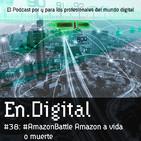 En.Digital #38: #AmazonBattle - Vender en Amazon, todo lo que necesitas saber