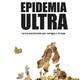 «Epidemia Ultra. La ola reaccionaria que contagia a Europa»