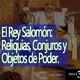 Misterio 3 El Rey Salomón - Reliquias, Conjuros y Objetos de Poder