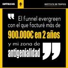 #045 – El funnel evergreen con el que facturé más de 900.000€ en 2 años y mi zona de antigenialidad.