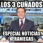Los 3 Cuñados programa 61 - Especial noticias veraniegas