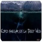21º-Como navegar en la Deep Web (Voz Humana)