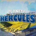 Planeta Hércules (2ª parte) 28 de octubre de 2019