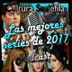Cultura Seriéfila Podcast 5: Especial Mejores Series de 2017