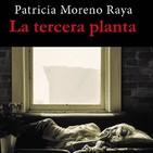 Maldito Libro: T01x15. Patricia Moreno Raya y La tercera planta. 27/01/2018
