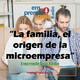 La familia, el origen de la microempresa