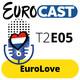 T2E05: EuroLove + Entrevista a BAREI