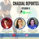 #ChagualDeportes: Episodio 11 - Sebastian Leyton, Priscila Tapia y Martina Hernandez
