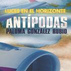 Luces en el Horizonte: ANTÍPODAS Con Paloma González