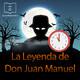 01- La Leyenda de Don Juan Manuel