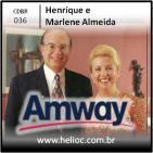 CDBR 036 - Porque Fizemos Amway - Henrique e Marlene Almeida