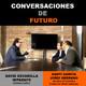 Conversaciones de futuro: Santi García y Jordi Serrano con David Escamilla Imparato