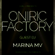 Oniric Factory Presents - Marina MV