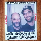 #49: Javier Cansado - ¡Qué bello es vivir!