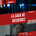 Episodio 5 - La Saga de Insidious
