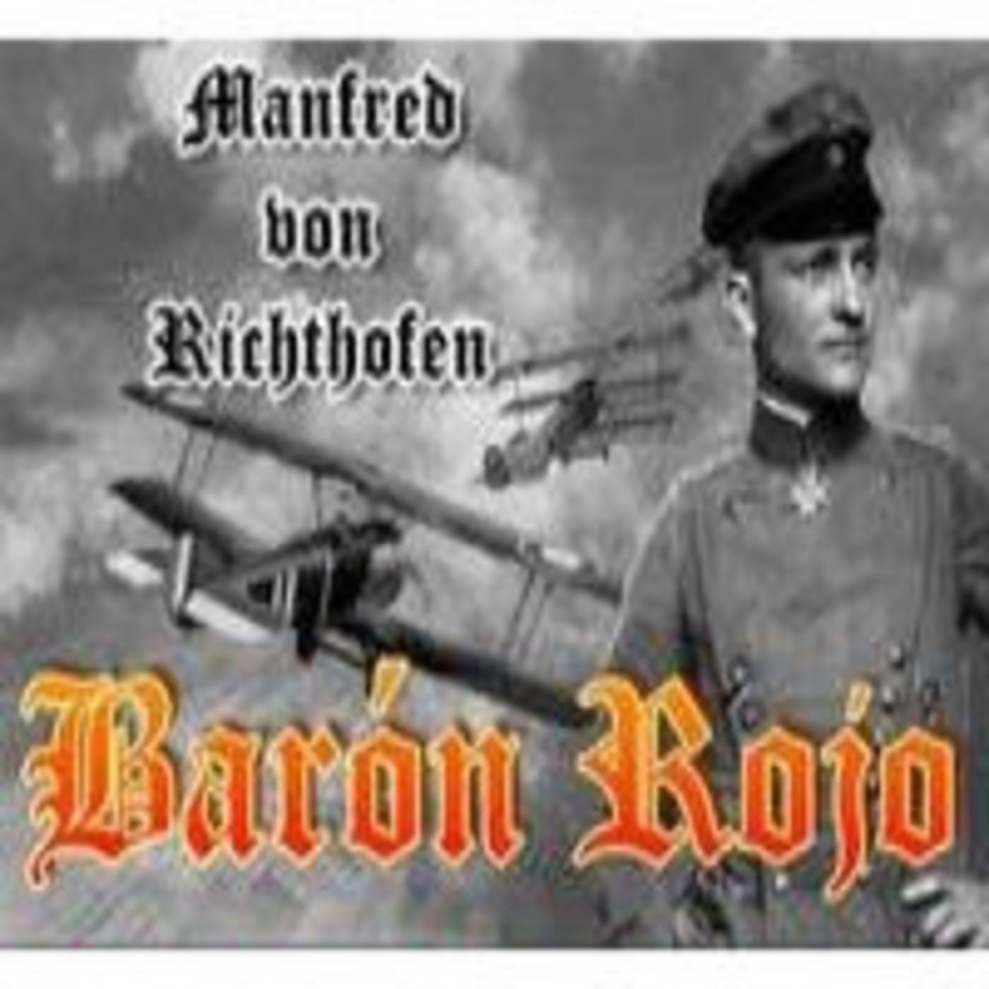 Manfred von Richthofen, el Barón Rojo