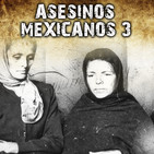E09: Asesinos Seriales Mexicanos - Parte 3