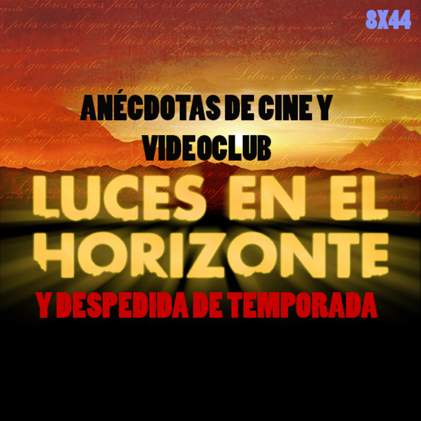 ANÉCDOTAS DE CINE Y VIDEOCLUB Y DESPEDIDA DE TEMPORADA - Luces en el Horizonte 8X44
