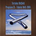 Tertulias Oldfield - Programa 35 - Tubular Bells 2003