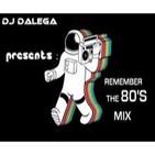 Dj Dalega Presents : Remember The 80's Mix