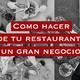 Aprende cómo hacer crecer tu restaurante