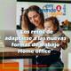 Los retos de adaptarse a las nuevas formas de trabajo Home office