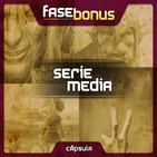 Serie media (II) - Fase Bonus cápsula #80