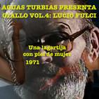 Aguas Turbias 81.1 – Giallo Vol.4: Fulci (Una lagartija con piel de mujer, 1971)