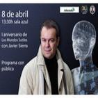 Los Mundos Sutiles P21T2 Especial I Aniversario con Javier Sierra