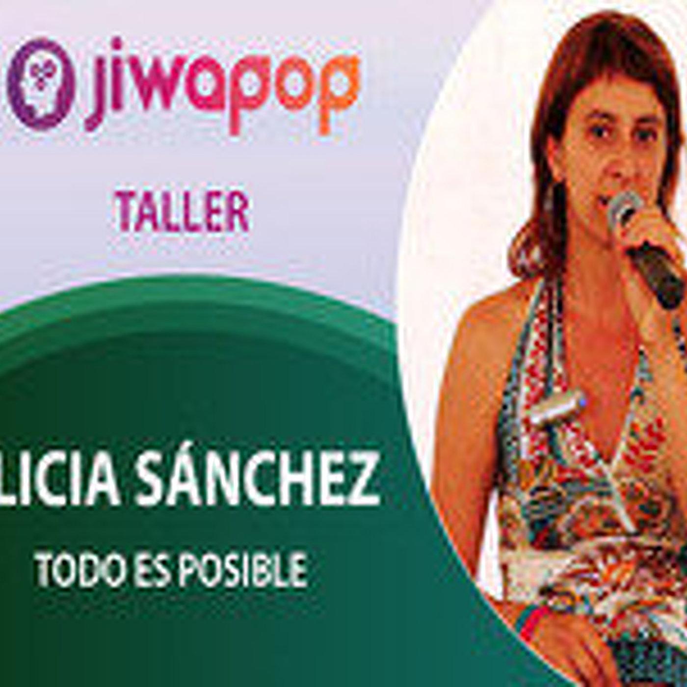 Todo es Posible... Alicia sánchez - Conferencia en el Festival Jiwapop 2014
