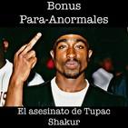 Bonus: El asesinato de Tupac Shakur
