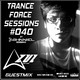 Trance Force Sessions EP 040 - Azul Sense Guestmix
