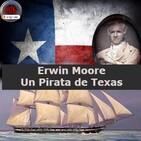 NdG #199 Edwin Moore, Un pirata de Texas