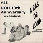 A Ras De Lona #48 - ROH 13th Anniversary