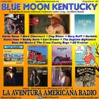 187- Blue Moon Kentucky (7 Julio 2019)
