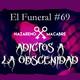 Adictos a la Obscenidad. El Funeral de las Violetas 6/02/2018