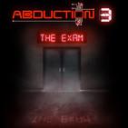 Abduction 3 The Exam