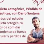 Episodio 150: Estudio sobre Dieta Cetogénica, Pérdida de Grasa y Recomendaciones Prácticas, con Darío Santana