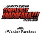 Episodio 88: «Wanker Paradox»