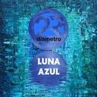 LUNA AZUL - Programa Nº 34 2018
