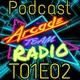 Arcade Team Radio T01xE02 - Tribus Urbanas