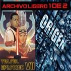 LODE 5x11 –Archivo Ligero– ORIGEN, teaser EPISODIO VII El Despertar de la Fuerza PARTE 1 de 2