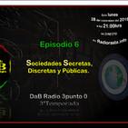 DaB Radio 3punto 0 Episodio 6 - Sociedades secretas, Clubs selectos y Agencias discretas