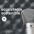 Ecosistema Digital - Episodio #0 - guillermoirure.com