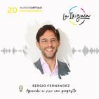 """#20 - Sergio Fernández - """"El propósito es amar y lo desarrollas a través de tu talento"""""""