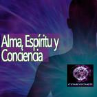 Conexiones Alma, Espíritu, Conciencia ¿Existen? ¿Qué son?