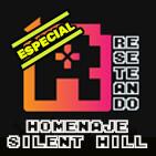 ESPECIAL - Homenaje a la saga Silent Hill | RESETEANDO PODCAST
