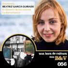 Una hora de cultura (con B&V) #055 - Entrevista a Beatriz García Guirado